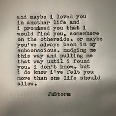 Maybe I loved you in another life...