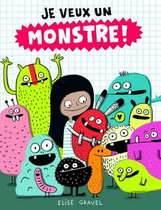 Great Kid Books: I Want a Monster! by Elise Gravel -- monster crafts & stories (ages Adopt A Monster, Monster Cup, Elise Gravel, Monster Activities, Monster Crafts, Pet Monsters, Monster Illustration, Illustration Styles, Book Illustration