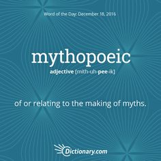 Mythopoeic definition, of or relating to the making of myths; causing, producing, or giving rise to myths. Words To Use, New Words, Love Words, Beautiful Words, Word Up, Word Of The Day, Word Play, Words In Other Languages, Dictionary Words