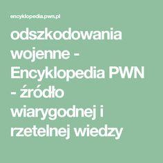 odszkodowania wojenne - Encyklopedia PWN - źródło wiarygodnej i rzetelnej wiedzy