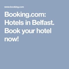 Booking.com:  Hotels in Belfast.  Book your hotel now!
