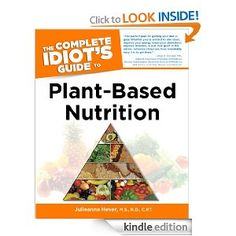 The Complete Idiot's Guide to Plant-Based Nutrition [Kindle Edition] $9.99