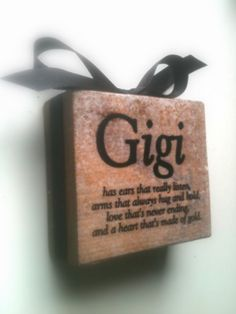 I can only hope this is how my Grandkids will remember me!!!  Gigi Wood BlockChoose Your Endearing Name by DesignsBySyds on Etsy, $8.99