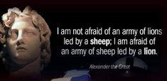 I Am Not Afraid, Alexander The Great, Historian, Army, Gi Joe, Military