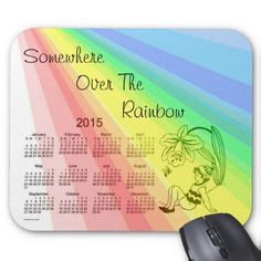 Somewhere Over The Rainbow 2015 Calendar Mouse Pad Design from Calendars by Janz