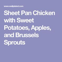 Sheet Pan Chicken with Sweet Potatoes, Apples, and Brussels Sprouts