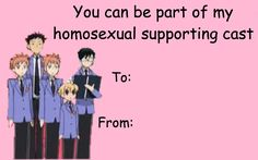 This can be used for a party or eta Host Club Anime, Ouran Host Club, Valentines Anime, Funny Valentine, Valentine Cards, Anime Pick Up Lines, Got Anime, Ouran Highschool, Danganronpa Memes