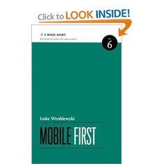 Mobile First: Luke Wroblewski: 9781937557027: Amazon.com: Books