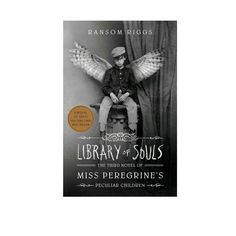 Library of Souls: The Third Novel of Miss Peregrine\'s Peculiar Children by Ransom Riggs Miss Peregrine's Peculiar Children, Motivation, Book Review, Novels, Fantasy, Third, Challenge, Band, Cotton