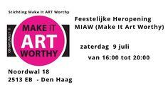 9 Jul - Feestelijke Heropening Make It ART Worthy - http://www.oktip.nl/feestelijke-heropening-make-it-art-worthy/