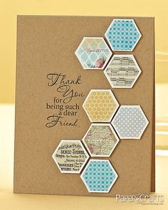 great design with white edged hexagons on kraft with a sentiment in brown...like the patterns in the hexagon bloxks...