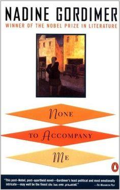 None to accompany me, by Nadine Gordimer