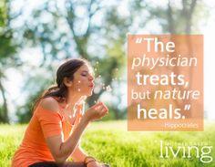 """The physician treats, but nature heals."" -Hippocrates"