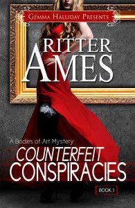 """#99Cents #Kindle #Countdown Counterfeit Conspiracies by Ritter Ames   CLICK HERE   """"Counterfeit Conspiracies"""" by Ritter Ames 99cents for a Limited Time – 12/24-01/02/2014  From debut author, Ritter Ames, comes a story of international intrigue, priceless works of art, and high stakes romance… Laurel Beacham grew up in wealth and society—until her grandfather died and her father gambled away the family fortune. Now with more pedigree than tru"""
