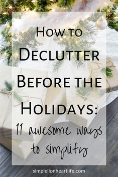 How to Declutter Before the Holidays! 11 awesome ways to simplify and declutter before the holidays. Clear the clutter and simplify your home and life now, so you can celebrate and enjoy the holiday season more! Getting Rid Of Clutter, Getting Organized, Deep Cleaning Tips, Cleaning Hacks, Declutter Your Life, Organizing Your Home, Organizing Tips, Life Organization, Simple Living