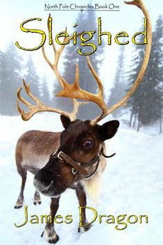 Sleighed (The North Pole Chronicles) by James Dragon. $4.99. 383 pages