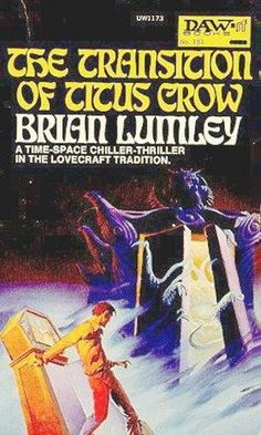 The TRANSITION of TITUS CROW (1975), written by Brian Lumley. Cover art by #MichaelWhelan #DAWbooks #TheTransitionOfTitusCrow