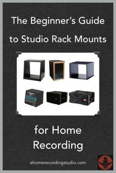 The Beginner's Guide to Studio Rack Mounts for Home Recording http://ehomerecordingstudio.com/studio-rack-mount/