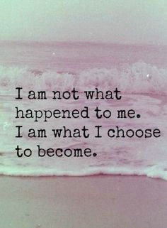 """""""I am not what happened to me. I am what I choose to become."""" (#quote)"""