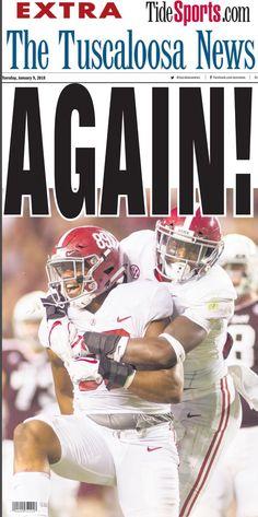 AGAIN! Alabama Championship Pages by Tuscaloosa News - 2017 season #Alabama #RollTide #Bama #BuiltByBama #RTR #CrimsonTide #RammerJammer #NationalChampionship #TuscaloosaNews