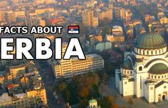 20 Facts About Serbia That You Didn't Know