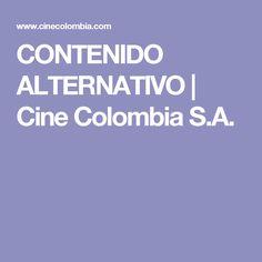CONTENIDO ALTERNATIVO | Cine Colombia S.A.