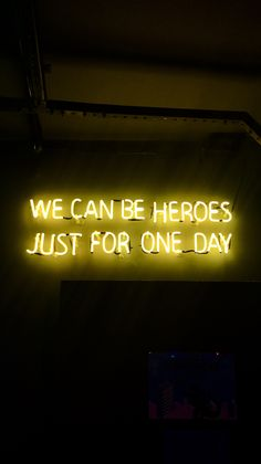 We can be heroes just for one day, frase, neon, bowie, letreiro Tumblr Wallpaper, Neon Wallpaper, Wallpaper Quotes, Iphone Wallpaper, Mellow Yellow, Neon Yellow, Tumblr Yellow, Neon Words, Aesthetic Colors