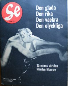 Se - August 1962, Swedish magazine. Tribute issue published shortly after Marilyn Monroe's death. Front cover photo of Marilyn by Richard Avedon, 1957 <3
