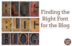 Finding the Right Font for the Blog http://kellyjanecreative.com/2015/04/09/find-the-right-font-for-your-blog/
