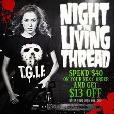 Night of the Living Thread!!!!  Spend $40 and get $13 OFF!!!