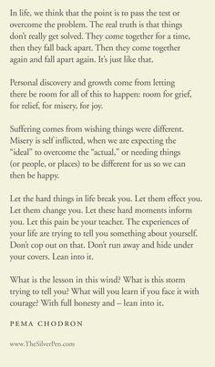 """""""Let the hard things in life break you. Let them affect you. Let them change you."""" 
