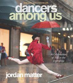 Dancers Among Us: A Celebration of Joy in the Everyday  by Jordan Matter #Photography #Dancers_Among_Us #Jordan_Matter