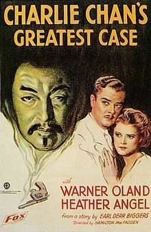 Charlie Chan's Greatest Case    Directed by	Hamilton MacFadden  Written by	Earl Derr Biggers (novel)  Lester Cole  Marion Orth  Starring	Warner Oland  Heather Angel  Studio	Fox Film Corporation  Distributed by	Fox Film Corporation  Release date(s)	September 15, 1933