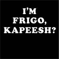 Im Frigo, Kapeesh? from www.LostWorldShirts.com