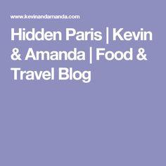 Hidden Paris | Kevin & Amanda | Food & Travel Blog