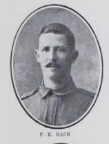 BACK, Frederick   Ernest. Private, 533,  9th Battalion. Born & educated in   Maryborough, Qld. Son of Frederick &  Teresa  Ann Back,  William  Street, Granville, Maryborough. Enlisted on August  19th,  1914,  left  with  the  First Expeditionary   Forces  for  Egypt, where  he completed  his   training. On  the  25th  April, 1915,  he   landed  at  Gallipoli  with  the  Third  Brigade.   He was  badly  wounded  in  August, 1915,  and  returned  to Australia, medically  unfit,   and…