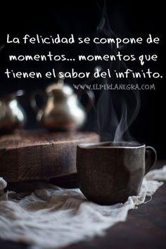 Palabras de Amor y de Aliento  La felicidad se compone de momentos*