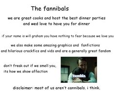I might be a cannibal but I cant tell you all if I am or not :)<<< but I am definitely a Fannibal (: