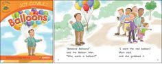 Balloons—by Joy Cowley Series: Joy Cowley Early Birds GR Level: E Genre: Narrative, Fiction