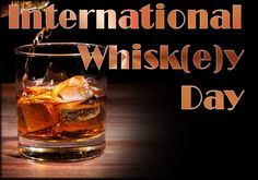 International Whisk(e)y Day, March 27