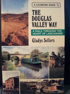 The Douglas Valley Way: a walk through the heart of Lancashire ; Gladys Sellers