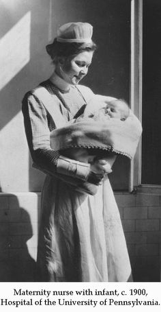 Maternity nurse with infant, c. 1900, Hospital of the University of Pennsylvania, HUP SON Collection. Image courtesy of the Barbara Bates Center for the Study of the History of Nursing.