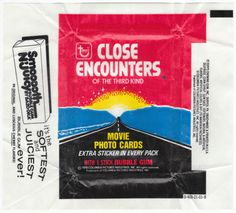 CLOSE ENCOUNTERS OF THE THIRD KIND WRAPPERS: 1978, Topps, Set of 3 Wax Pack Wrappers with different ad variations. All wrappers have regular fold lines, but no tears and have been stored opened for the last 30 years. $2.50