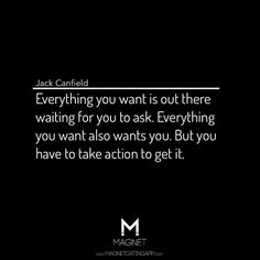 Everything you want is out there waiting for you to ask. #JackCanfield #Quotes #LawOfAttraction #LOA #Motivation #Success #Inspire