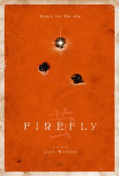 Firefly-Love the take on this poster concept. <3 <3