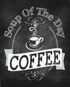 SALE Soup of the Day Coffee Print #coffeeart