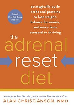 The Adrenal Reset Diet: Strategically Cycle Carbs and Proteins to Lose Weight, Balance Hormones, and Move from Stressed to Thriving by Alan Christianson NMD http://www.amazon.com/dp/0804140537/ref=cm_sw_r_pi_dp_Vpk5wb0MK8J92