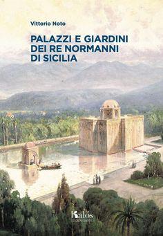 Libreria Medievale: Palazzi e giardini dei Re normanni di Sicilia