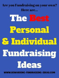 Rewarding-Fundraising-Ideas.com: Are you #Fundraising by yourself? Then use these successful Individual and Personal Fundraisers...
