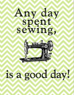Always Sew Love: Sewing Room Art  Any day spent sewing, is a good day!